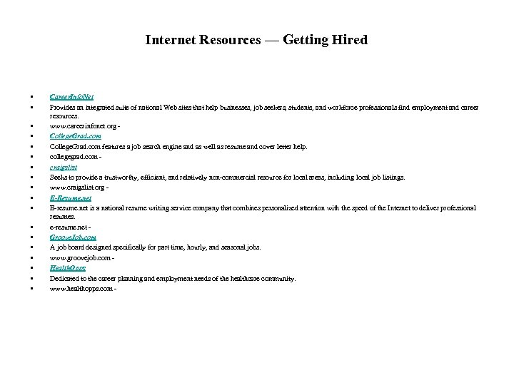 Internet Resources — Getting Hired • • • • • Career. Info. Net Provides