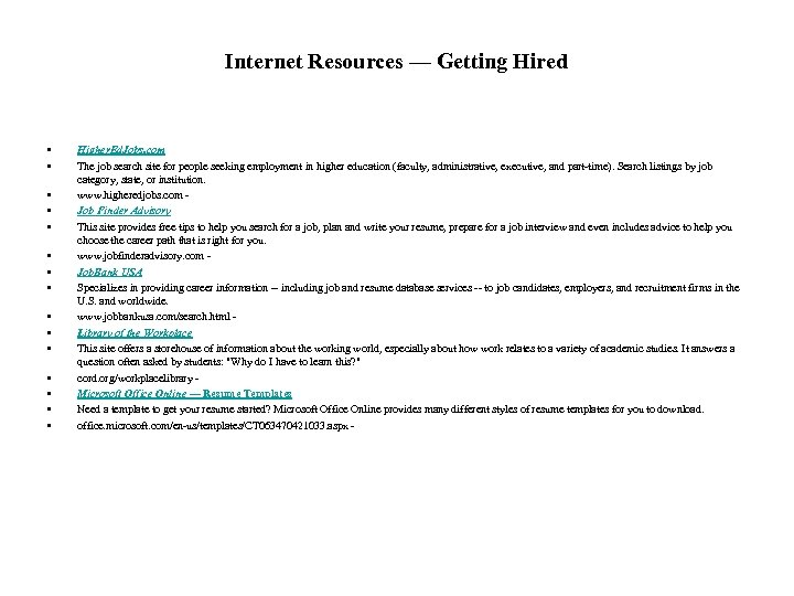 Internet Resources — Getting Hired • • • • Higher. Ed. Jobs. com The