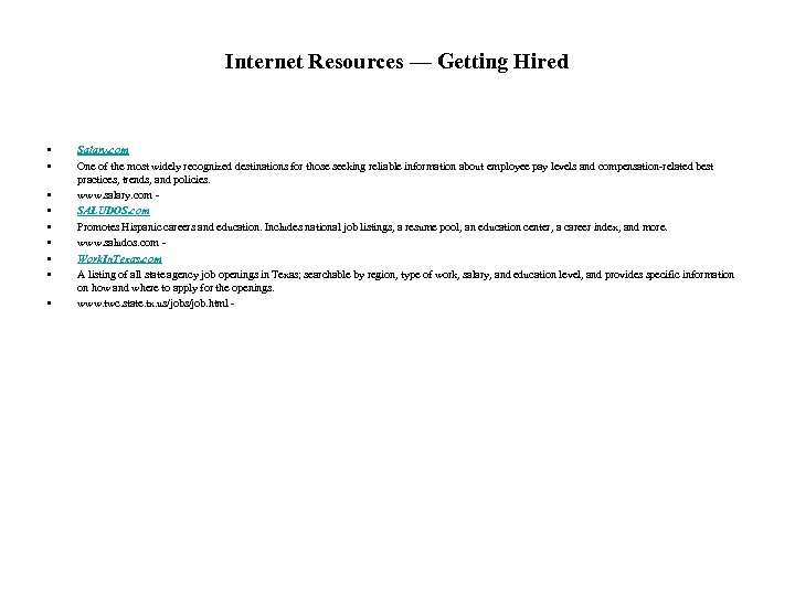 Internet Resources — Getting Hired • • • Salary. com One of the most