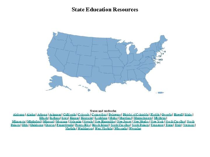 State Education Resources States and territories Alabama | Alaska | Arizona | Arkansas |