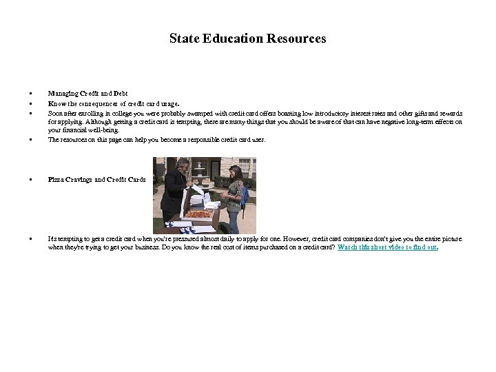State Education Resources • • Managing Credit and Debt Know the consequences of credit