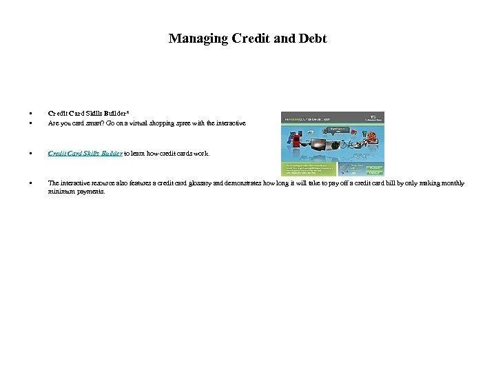 Managing Credit and Debt • • Credit Card Skills Builder* Are you card smart?