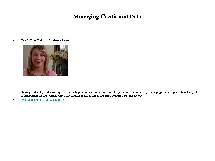 Managing Credit and Debt • Credit Card Debt - A Student's Story • It's