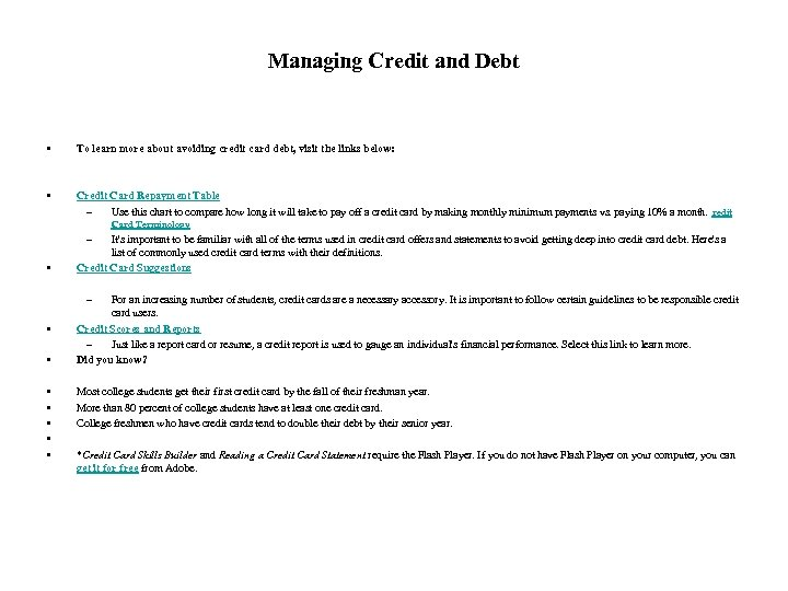 Managing Credit and Debt • To learn more about avoiding credit card debt, visit