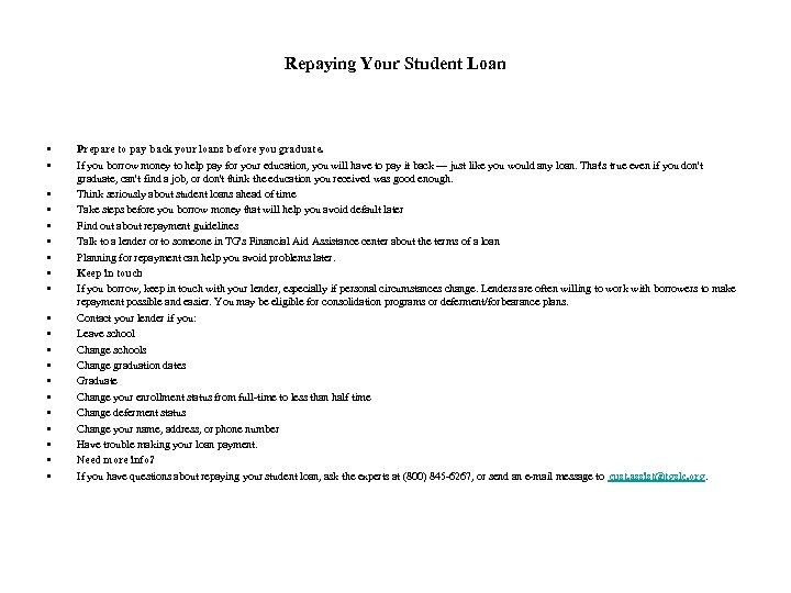 Repaying Your Student Loan • • • • • Prepare to pay back your