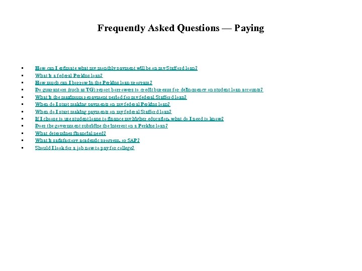 Frequently Asked Questions — Paying • • • How can I estimate what my