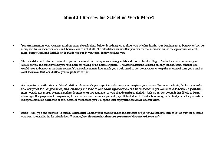 Should I Borrow for School or Work More? • You can determine your own