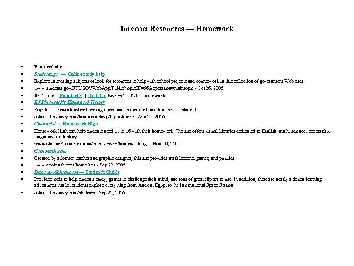 Internet Resources — Homework • • • • • Featured site Students. gov —