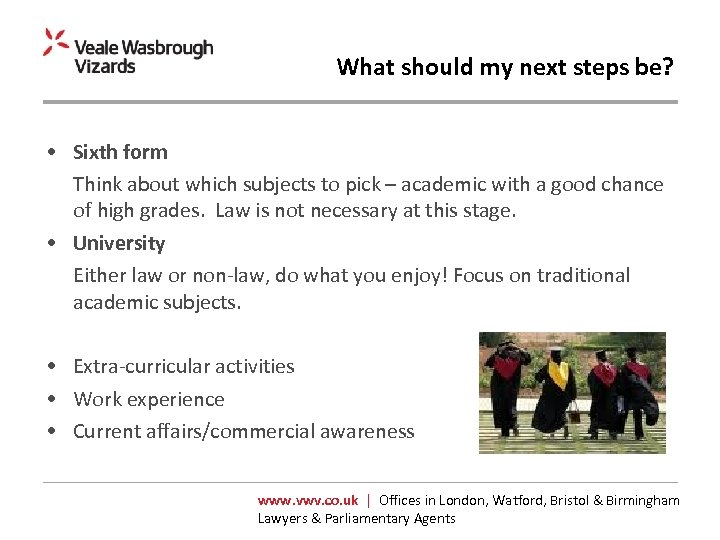What should my next steps be? • Sixth form Think about which subjects to