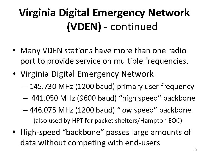 Virginia Digital Emergency Network (VDEN) - continued • Many VDEN stations have more than