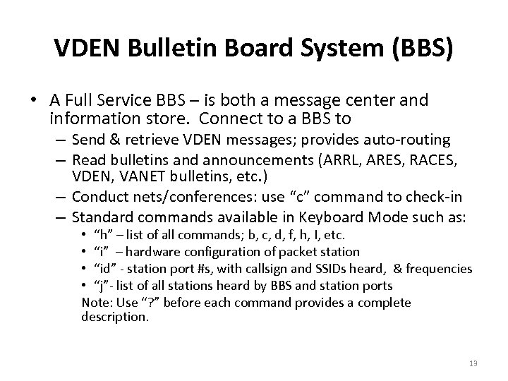 VDEN Bulletin Board System (BBS) • A Full Service BBS – is both a