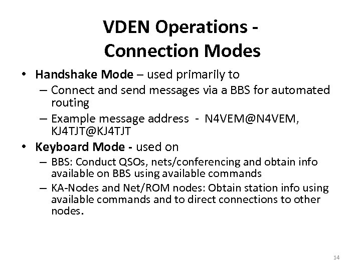 VDEN Operations Connection Modes • Handshake Mode – used primarily to – Connect and