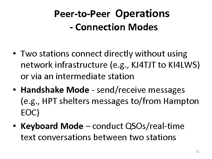 Peer-to-Peer Operations - Connection Modes • Two stations connect directly without using network infrastructure