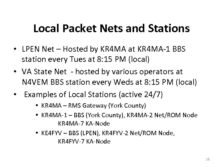 Local Packet Nets and Stations • LPEN Net – Hosted by KR 4 MA