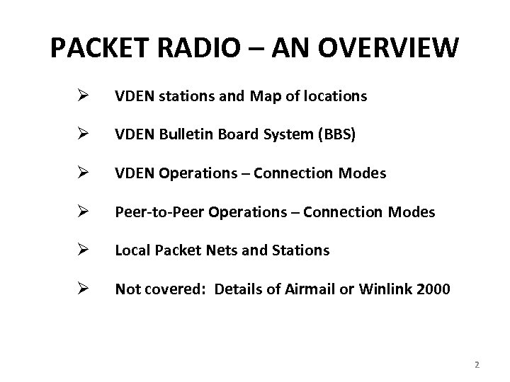 PACKET RADIO – AN OVERVIEW Ø VDEN stations and Map of locations Ø VDEN