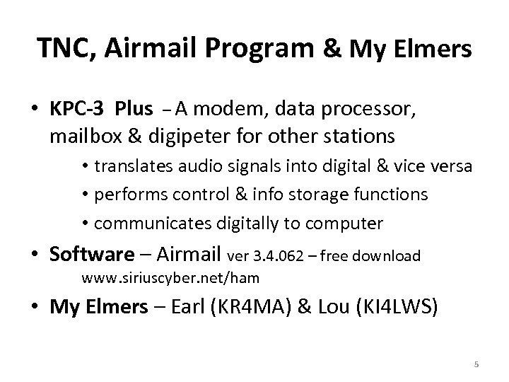 TNC, Airmail Program & My Elmers • KPC-3 Plus – A modem, data processor,