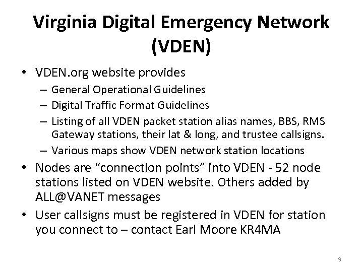 Virginia Digital Emergency Network (VDEN) • VDEN. org website provides – General Operational Guidelines