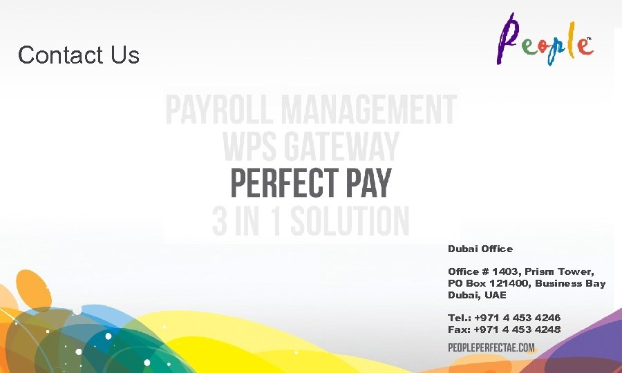 Contact Us Dubai Office # 1403, Prism Tower, PO Box 121400, Business Bay Dubai,