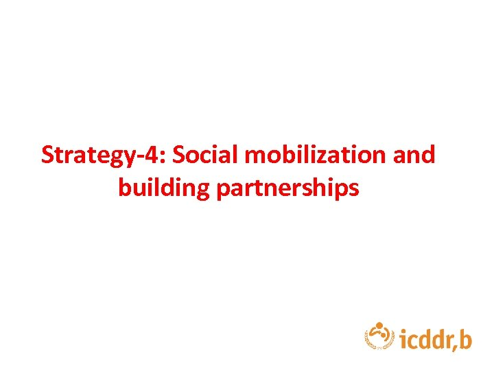 Strategy-4: Social mobilization and building partnerships
