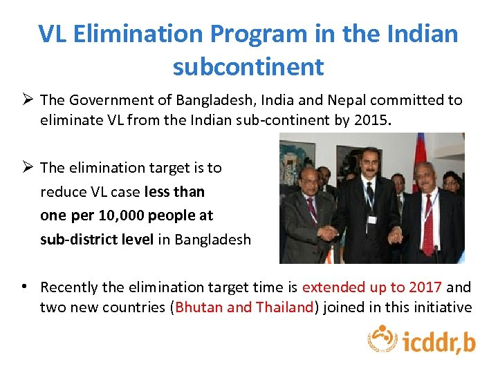 VL Elimination Program in the Indian subcontinent Ø The Government of Bangladesh, India and