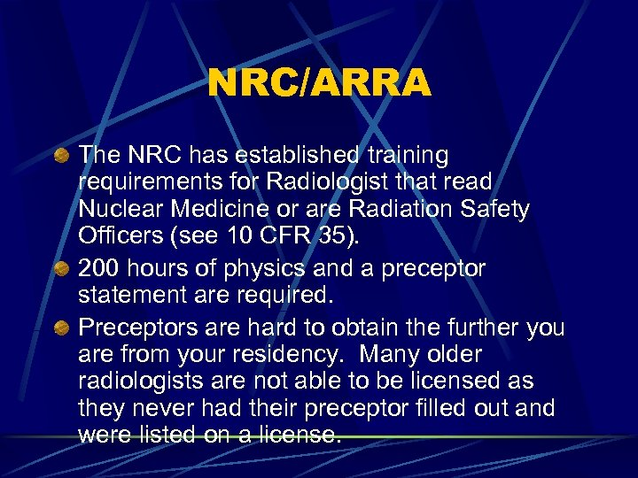 NRC/ARRA The NRC has established training requirements for Radiologist that read Nuclear Medicine or