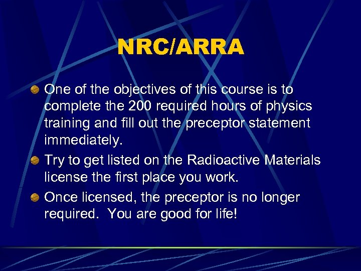 NRC/ARRA One of the objectives of this course is to complete the 200 required