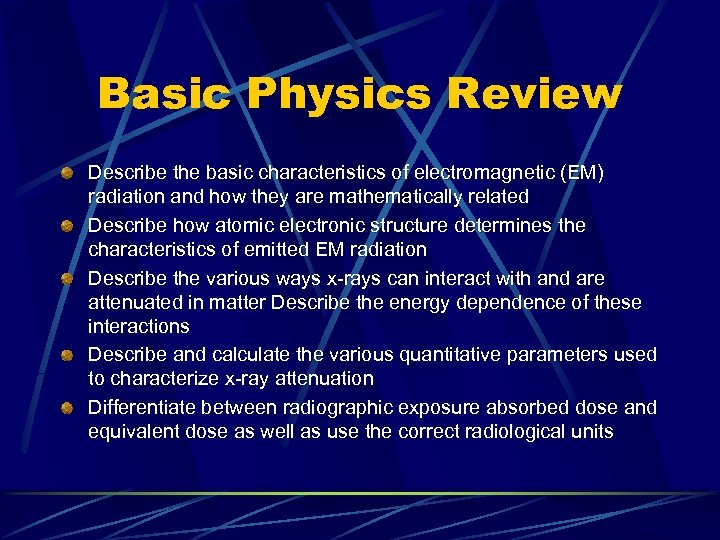 Basic Physics Review Describe the basic characteristics of electromagnetic (EM) radiation and how they