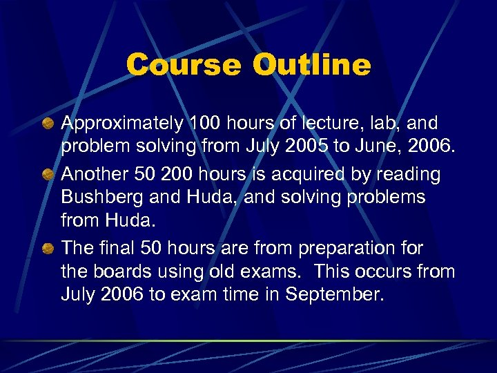 Course Outline Approximately 100 hours of lecture, lab, and problem solving from July 2005