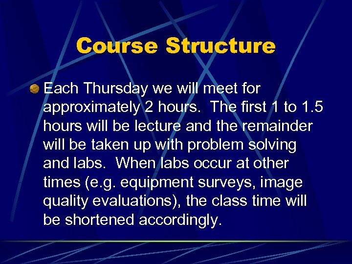 Course Structure Each Thursday we will meet for approximately 2 hours. The first 1