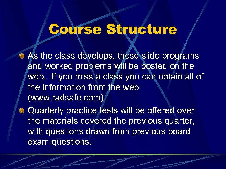 Course Structure As the class develops, these slide programs and worked problems will be