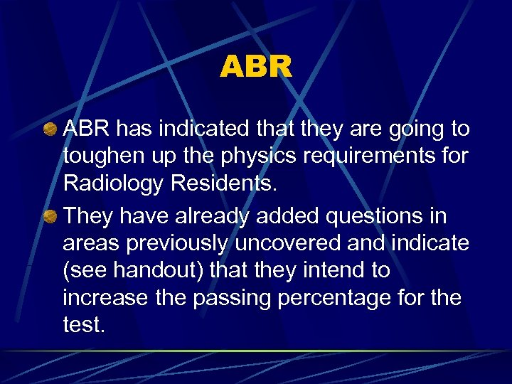 ABR has indicated that they are going to toughen up the physics requirements for