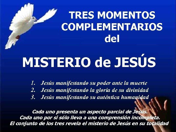 TRES MOMENTOS DE REVELACIÓN COMPLEMENTARIOS 1º. TALITA: el misterio del Reino del MISTERIO de