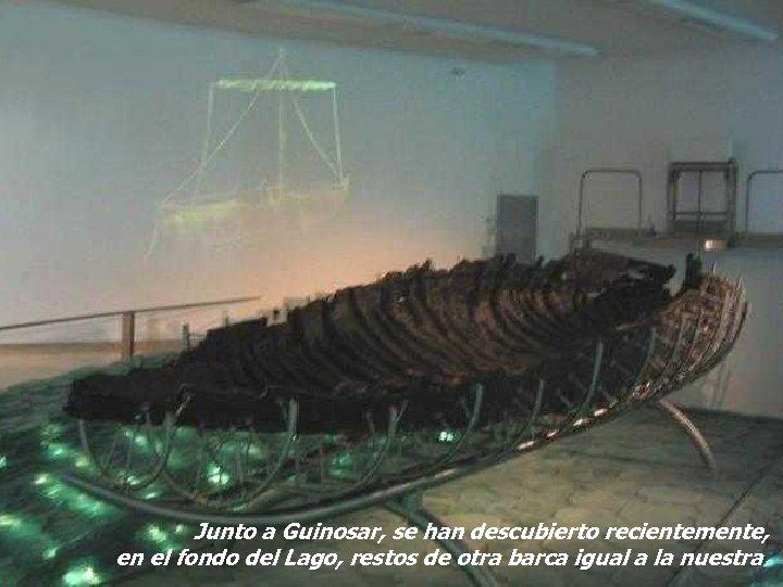 Así era nuestra barca Junto a Guinosar, se han descubierto recientemente, en el fondo