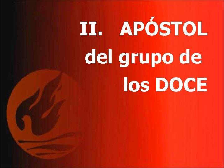 II. APÓSTOL del grupo de los DOCE