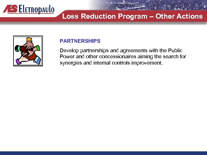 Loss Reduction Program – Other Actions PARTNERSHIPS Develop partnerships and agreements with the Public