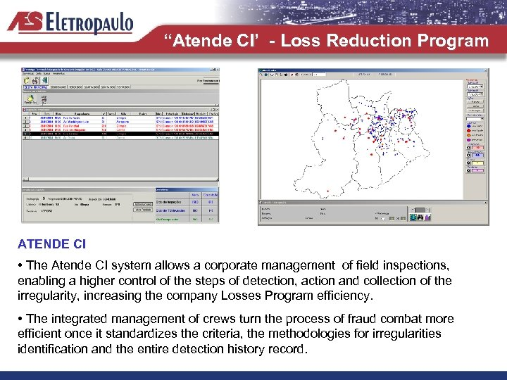 """Atende CI' - Loss Reduction Program ATENDE CI • The Atende CI system allows"
