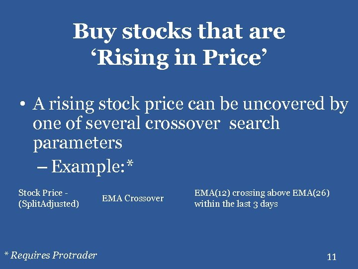 Buy stocks that are 'Rising in Price' • A rising stock price can be