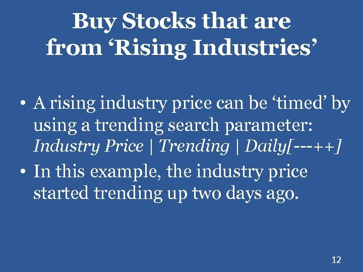 Buy Stocks that are from 'Rising Industries' • A rising industry price can be