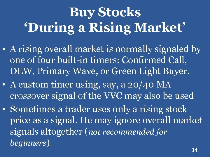 Buy Stocks 'During a Rising Market' • A rising overall market is normally signaled