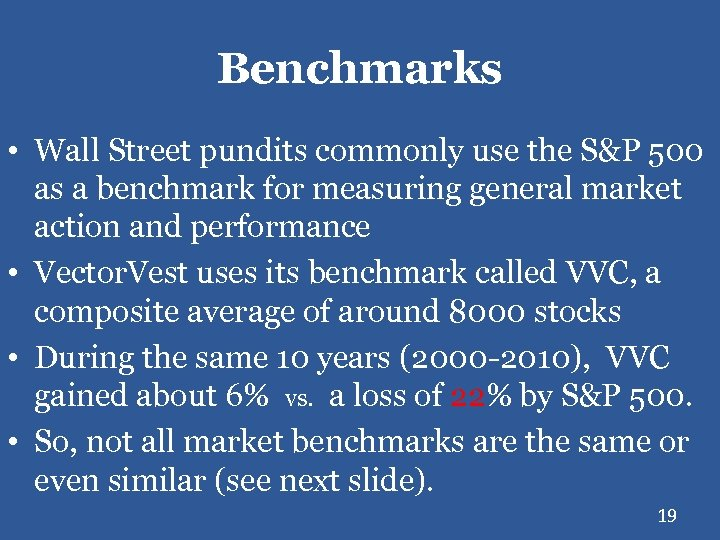 Benchmarks • Wall Street pundits commonly use the S&P 500 as a benchmark for