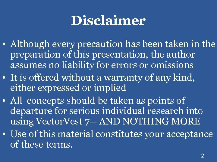 Disclaimer • Although every precaution has been taken in the preparation of this presentation,