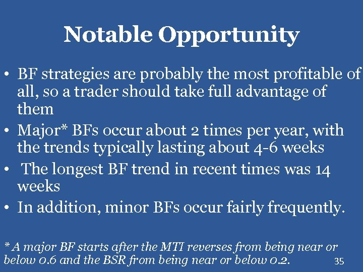 Notable Opportunity • BF strategies are probably the most profitable of all, so a