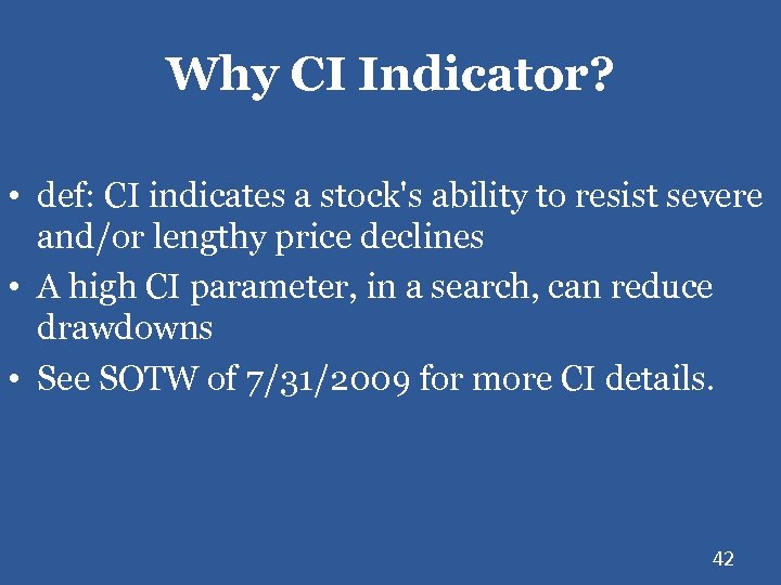 Why CI Indicator? • def: CI indicates a stock's ability to resist severe and/or