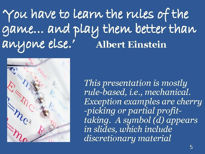 'You have to learn the rules of the game… and play them better than