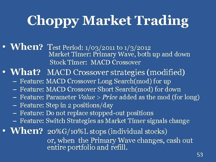 Choppy Market Trading • When? Test Period: 1/03/2011 to 1/3/2012 Market Timer: Primary Wave,
