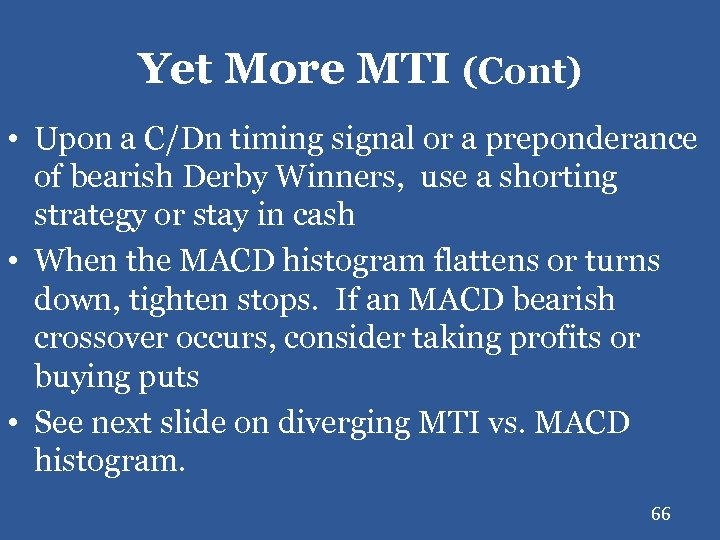 Yet More MTI (Cont) • Upon a C/Dn timing signal or a preponderance of