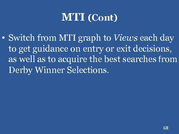 MTI (Cont) • Switch from MTI graph to Views each day to get guidance