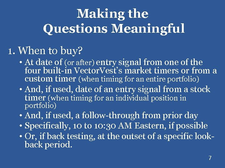 Making the Questions Meaningful 1. When to buy? • At date of (or after)