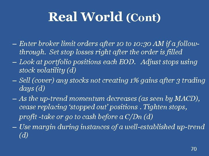 Real World (Cont) – Enter broker limit orders after 10 to 10: 30 AM