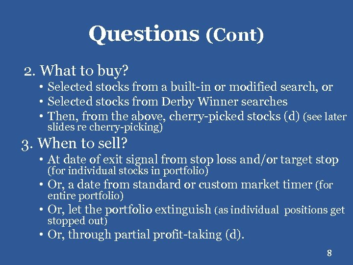 Questions (Cont) 2. What to buy? • Selected stocks from a built-in or modified